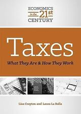 Taxes: What They Are and How They Work Economics in the 21st Century