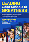 Leading Good Schools to Greatness: Mastering What Great Principals Do Well by William A. Streshly, Susan P. Gray (Paperback, 2010)