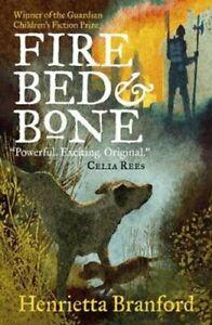 Fire-Bed-and-Bone-by-Henrietta-Branford-9781406379990-Brand-New