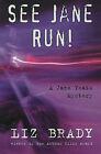 See Jane Run: A Jane Yeats Mystery by Liz Brady (Paperback, 2004)