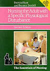 Nursing the Adult with a Specific Physiological Disturbance by Bernice Sendell, Patricia Hunt (Paperback, 1987)