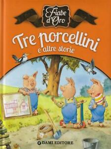 TRE-PORCELLINI-E-ALTRE-STORIE-AA-VV-DAMI-EDITORE-2013-FIABE-D-039-ORO