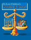 Healthy & Smart  : Second Edition by David Kenneth Waldman (Paperback / softback, 2015)