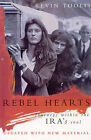 Rebel Hearts: Journeys within the IRA's Soul by Kevin Toolis (Paperback, 1996)