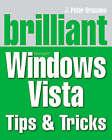 Brilliant Windows Vista Tips & Tricks by J. Peter Bruzzese (Paperback, 2008)