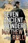 Seven Ancient Wonders by Matthew Reilly (Paperback, 2010)