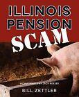 Illinois Pension Scam by Bill Zettler (Paperback / softback, 2012)