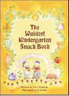 Waldorf Kindergarten Snack Book by Lisa Hildreth (Paperback, 2006)