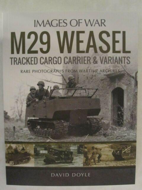 M29 Weasel Tracked Cargo Carrier & Variants - Images of War, David Doyle