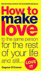How to Make Love to the Same Person for the Rest of Your Life - And Still Love it by Dagmar O'Connor (Paperback, 2003)
