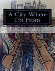 A City Where I'm from by Jaigotti G Amos (Paperback / softback, 2015)