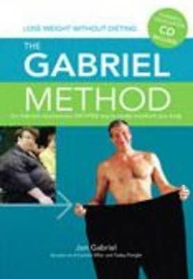 1 of 1 - The Gabriel Method: the Revolutionary Diet-free Way to Totally Transform Your...