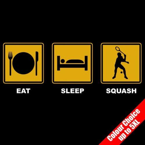 Eat Sleep SQUASH Racketball Sport Racket Funny T-Shirt Gifts 16 Colours to 5XL