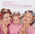 The Big Book of Mothers' Wit and Wisdom by Alison Rattle, Allison Vale (Hardback, 2008)