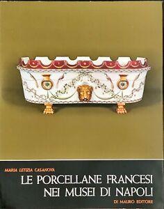 LE PORCELLANE FRANCESI NEI MUSEI DI NAPOLI -MARIA LETIZIA CASANOVA-DI MAURO 1974