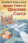 Quirky Times at Quagmire Castle by Karen Wallace (Paperback, 2003)