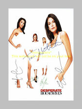 "DESPERATE HOUSEWIVES CASTX4 PP SIGNED POSTER 12""X8"" EVA"