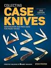 Collecting Case Knives: Identification and Price Guide for Pocket Knives by Steve Pfeiffer (Paperback, 2015)