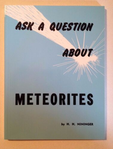Ask a Question about Meteorites by H.H. Nininger (Brand New, 1989 reprint)