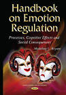 Handbook on Emotion Regulation: Processes, Cognitive Effects and Social Consequences by Nova Science Publishers Inc (Hardback, 2015)
