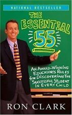 The Essential 55 Vol. 55 : An Award-Winning Educator's Rules for Discovering the Successful Student in Every Child by Ron Clark (2004, Paperback)