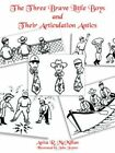 The Three Brave Little Boys and Their Articulation Antics 9781420815665