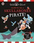 How to be a Skullabones Pirate: A Ladybird Skullabones Island Sticker Activity Book by Penguin Books Ltd (Paperback, 2014)