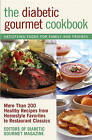 The Diabetic Gourmet Cookbook: More Than 200 Healthy Recipes from Homestyle Favorites to Restaurant Classics by Editors of The Diabetic Gourmet magazine (Paperback, 2004)