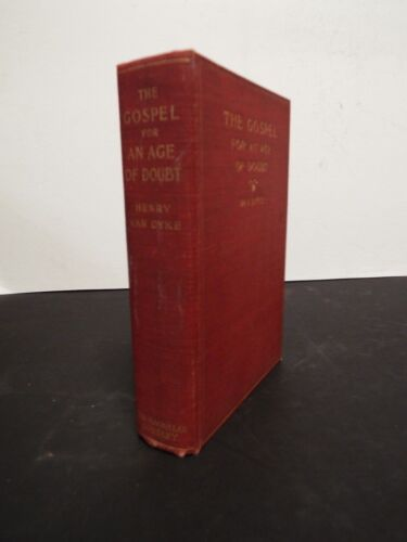 1896 The Gospel for an Age of Doubt by Henry Van Dyke