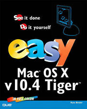 """Easy MAC OS X, V10.4 Tiger: See It Done, Do It Yourself Kate Binder """"AS NEW"""" Boo"""