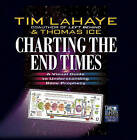 Charting the End Times: A Visual Guide to Understanding Bible Prophecy by Tim F. LaHaye, Thomas Ice (Hardback, 2001)