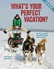 What's Your Perfect Vacation? by Brooke Rowe (Paperback / softback, 2015)