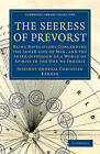 The Seeress of Prevorst: Being Revelations Concerning the Inner-life of Man, and the Inter-diffusion of a World of Spirits in the One We Inhabit by Justinus Andreas Christian Kerner (Paperback, 2011)