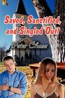 Saved Sanctified and Singled out 9781605635491 by Peter Chase Paperback