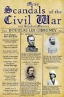More Scandals of the Civil War by Douglas Gibboney (Paperback / softback, 2013)