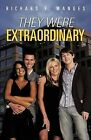 They Were Extraordinary by Richard F Manges (Paperback / softback, 2012)