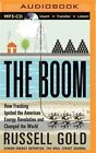 The Boom: How Fracking Ignited the American Energy Revolution and Changed the World by Russell Gold (CD-Audio, 2014)