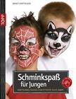 Schminkspaß für Jungs von Birgit Hertfelder (2009, Taschenbuch)