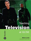 Teaching Television at GCSE by Eileen Lewis (Paperback, 2008)