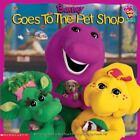 Barney: Barney Goes to the Pet Shop by Sandra J. Payne, Inc. Staff Scholastic and Lyrick Publishing Staff (2000, Paperback)
