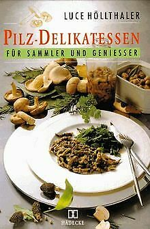 Pilz - Delikatessen. Rezepte für Sammler und Genies... | Buch | Zustand sehr gut