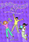 Jumpstart! ICT: ICT Activities and Games for Ages 7-14 by John Taylor (Paperback, 2006)