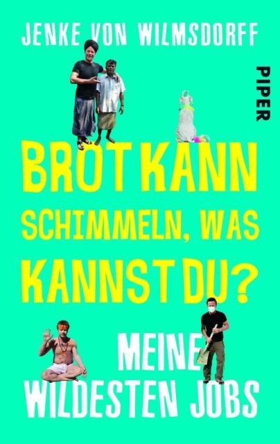 Brot kann schimmeln, was kannst du? von Jenke Wilmsdorff (2012, Tb.) UNGELESEN