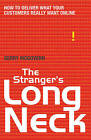 The Stranger's Long Neck: How to Deliver What Your Customers Really Want Online by Gerry McGovern (Paperback, 2010)