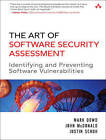 The Art of Software Security Assessment: Identifying and Preventing Software Vulnerabilities by Justin Schuh, John McDonald, Mark Dowd (Paperback, 2006)