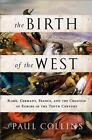 The Birth of the West von Paul Collins (2014, Taschenbuch)