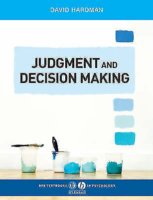1 of 1 - Judgment and Decision Making: Psychological Perspectives by David Hardman...