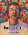 Twenty-Two Cents: The Story of Muhammad Yunus by Paula Yoo (Hardback, 2014)