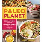 Paleo Planet: Primal Foods from the Global Kitchen, with More Than 125 Recipes by MS Becky Winkler (Paperback / softback, 2015)