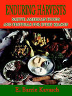Enduring Harvests: Native American Foods and Festivals for Every Season by E Barrie Kavasch (Paperback / softback, 2001)